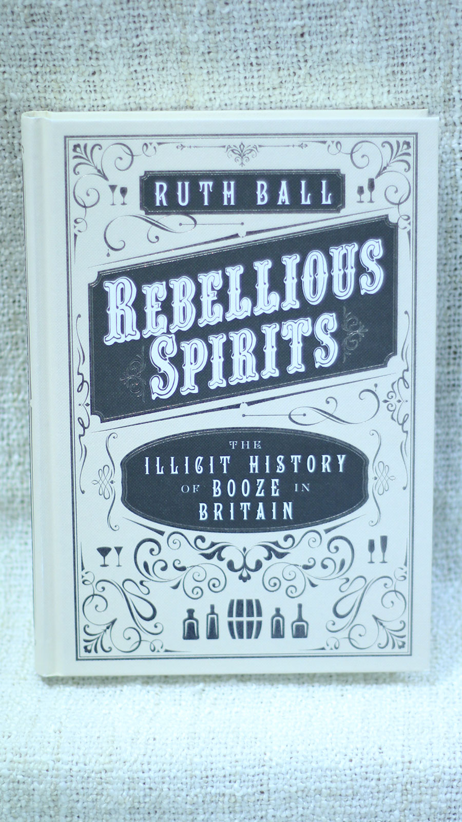 Rebellious Spirits: The Illicit History of Booze in Britain Review