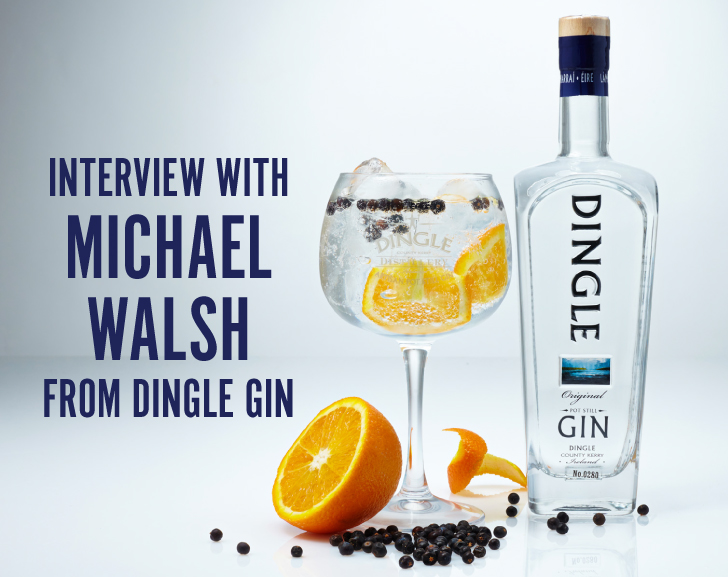 Interview with Michael Walsh from Dingle Gin